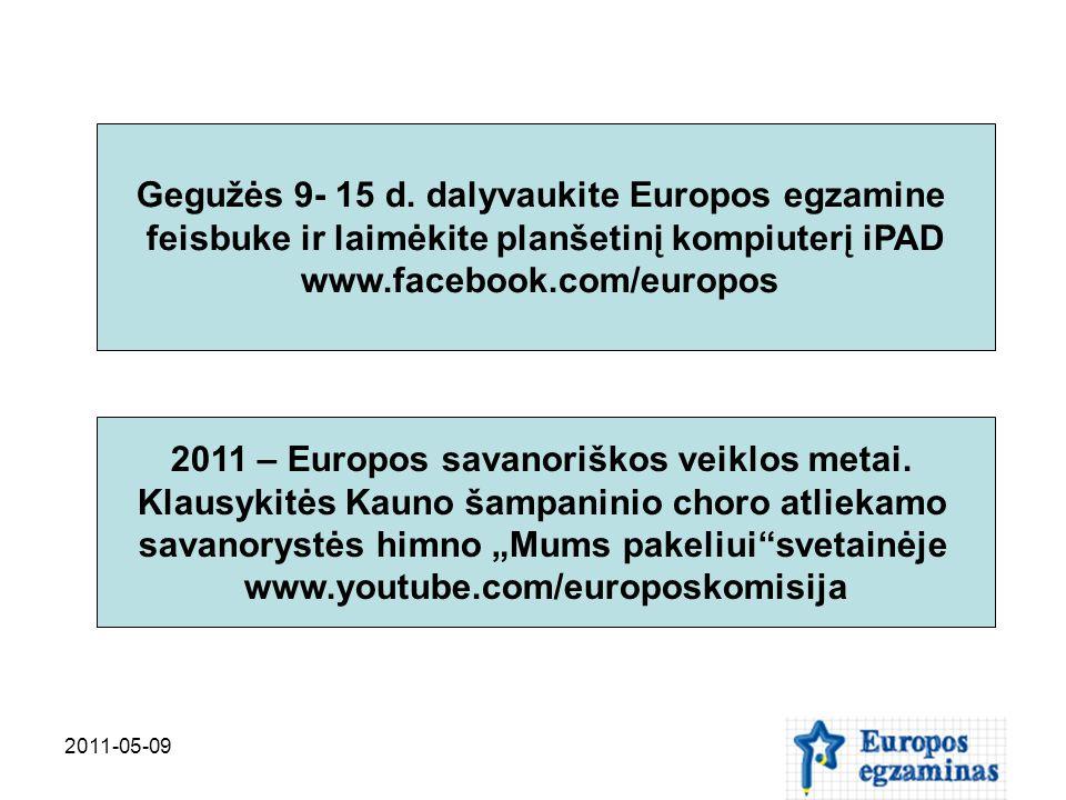 2011-05-09 Gegužės 9- 15 d. dalyvaukite Europos egzamine feisbuke ir laimėkite planšetinį kompiuterį iPAD www.facebook.com/europos 2011 – Europos sava