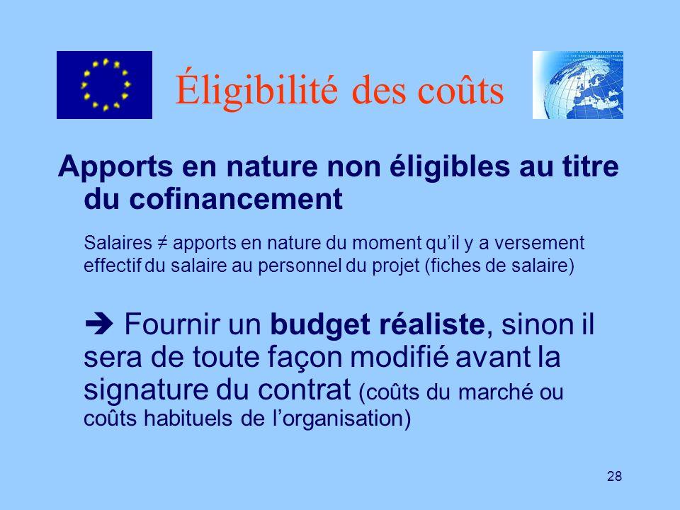 28 Éligibilité des coûts Apports en nature non éligibles au titre du cofinancement Salaires apports en nature du moment quil y a versement effectif du