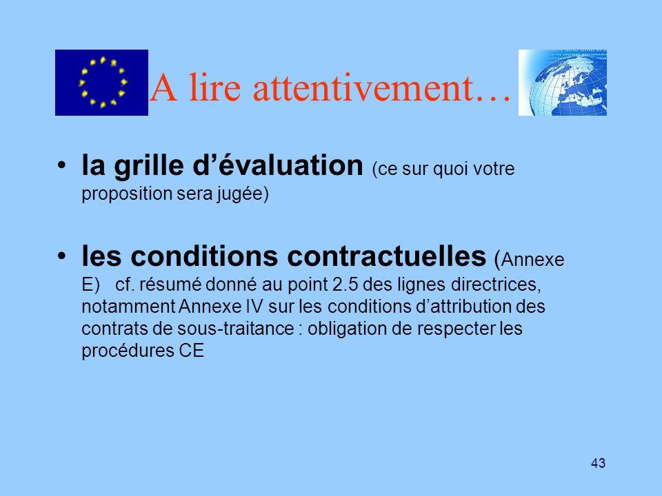 43 A lire attentivement… la grille dévaluation (ce sur quoi votre proposition sera jugée) les conditions contractuelles ( Annexe E) cf. résumé donné a
