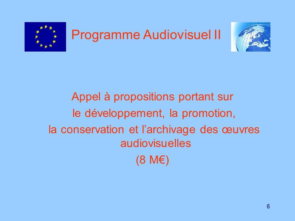 6 Programme Audiovisuel II Appel à propositions portant sur le développement, la promotion, la conservation et larchivage des œuvres audiovisuelles (8