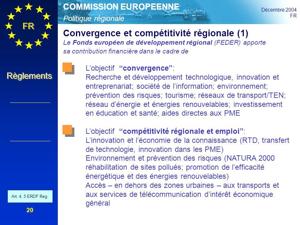 Politique régionale COMMISSION EUROPEENNE Décembre 2004 FR Règlements 20 Convergence et compétitivité régionale (1) Le Fonds européen de développement