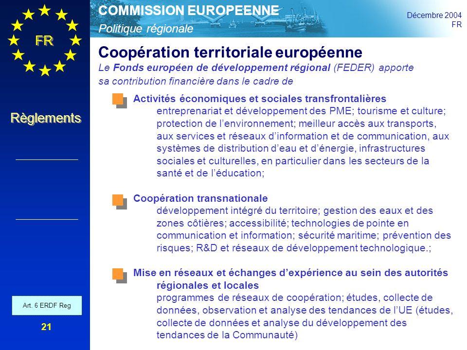 Politique régionale COMMISSION EUROPEENNE Décembre 2004 FR Règlements 21 Activités économiques et sociales transfrontalières entreprenariat et dévelop