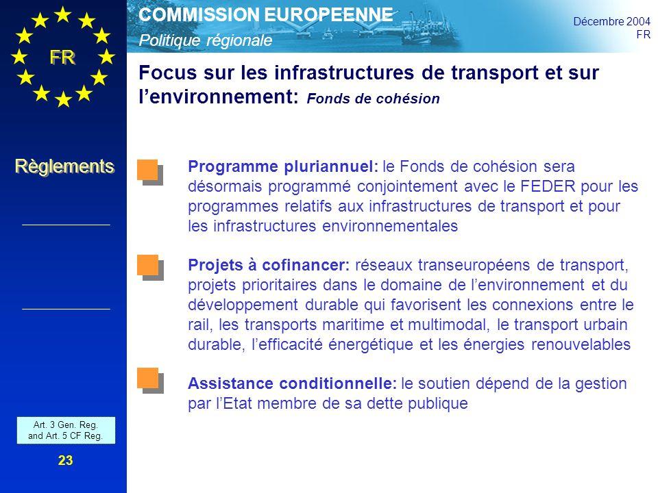 Politique régionale COMMISSION EUROPEENNE Décembre 2004 FR Règlements 23 Focus sur les infrastructures de transport et sur lenvironnement: Fonds de co