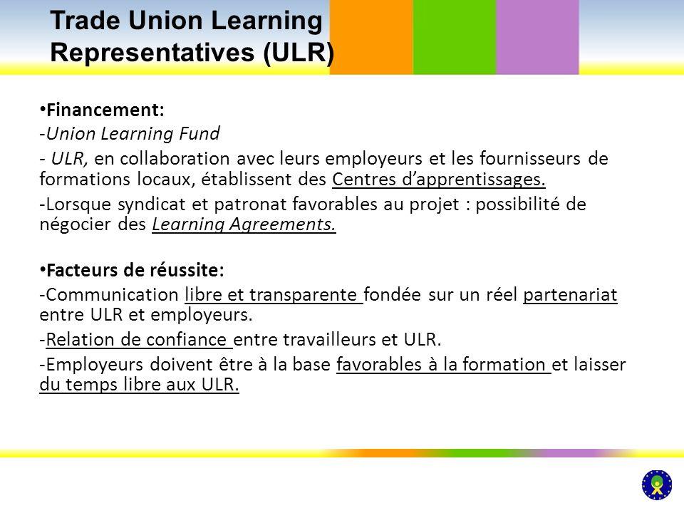 Financement: -Union Learning Fund - ULR, en collaboration avec leurs employeurs et les fournisseurs de formations locaux, établissent des Centres dapp