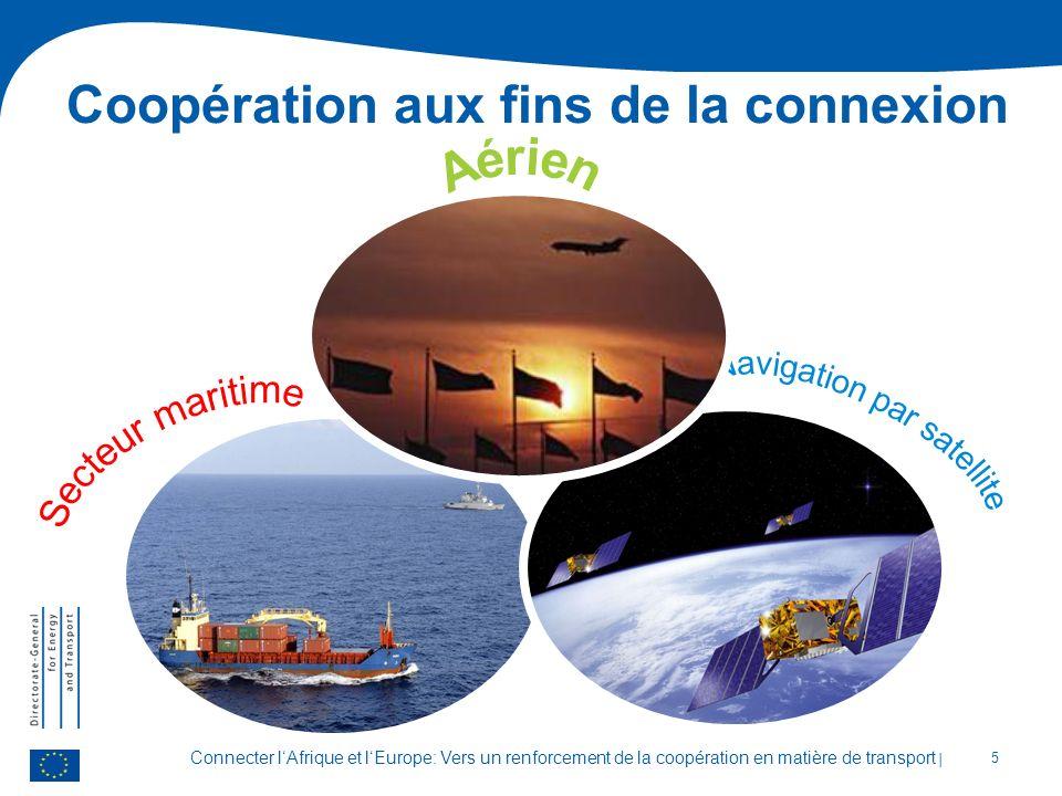 Connecter lAfrique et lEurope: Vers un renforcement de la coopération en matière de transport | 5 Coopération aux fins de la connexion