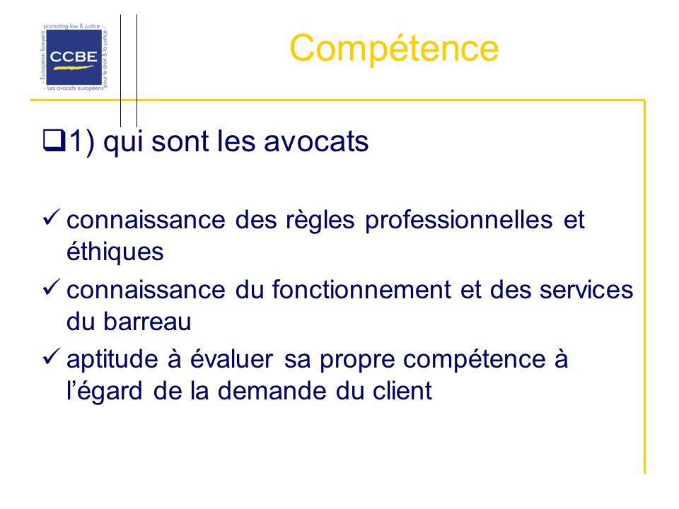 Compétence 1) qui sont les avocats connaissance des règles professionnelles et éthiques connaissance du fonctionnement et des services du barreau aptitude à évaluer sa propre compétence à légard de la demande du client