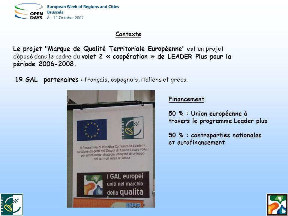 Contexte Le projet Marque de Qualité Territoriale Européenne est un projet déposé dans le cadre du volet 2 « coopération » de LEADER Plus pour la période 2006-2008.