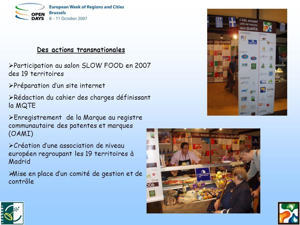 Des actions transnationales Participation au salon SLOW FOOD en 2007 des 19 territoires Préparation dun site internet Rédaction du cahier des charges