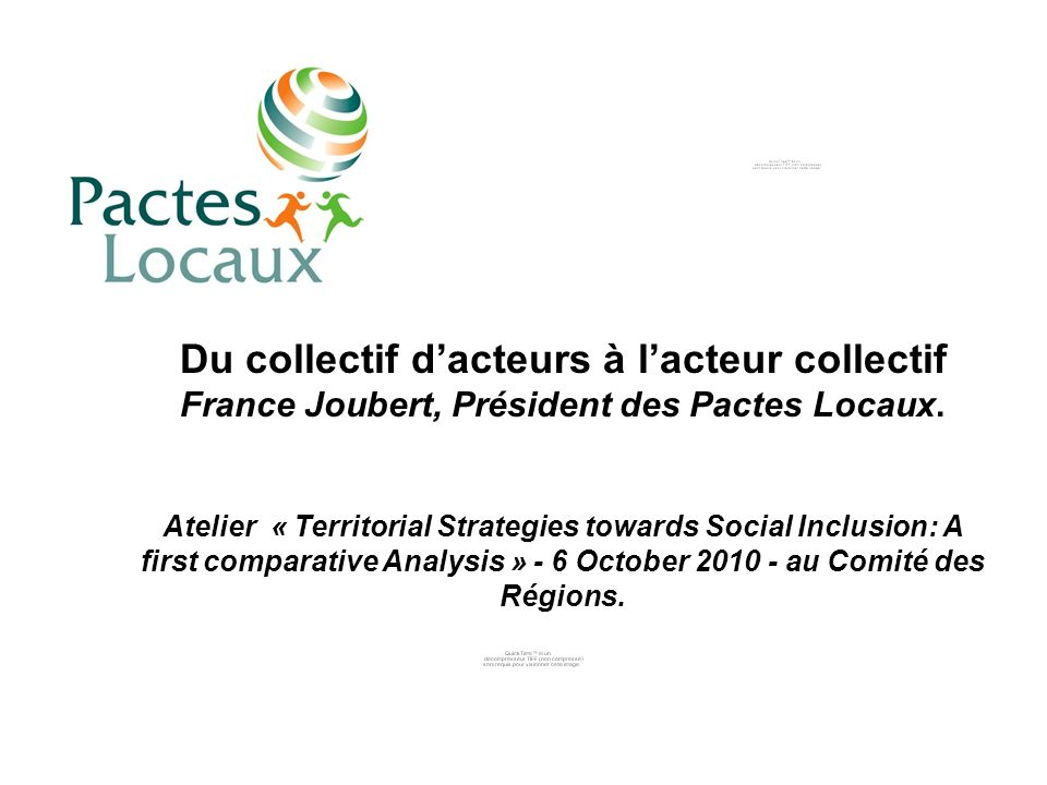 Du collectif dacteurs à lacteur collectif France Joubert, Président des Pactes Locaux. Atelier « Territorial Strategies towards Social Inclusion: A fi