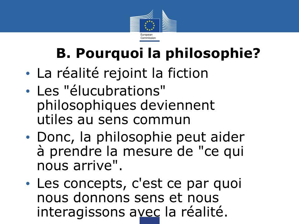 B. Pourquoi la philosophie.