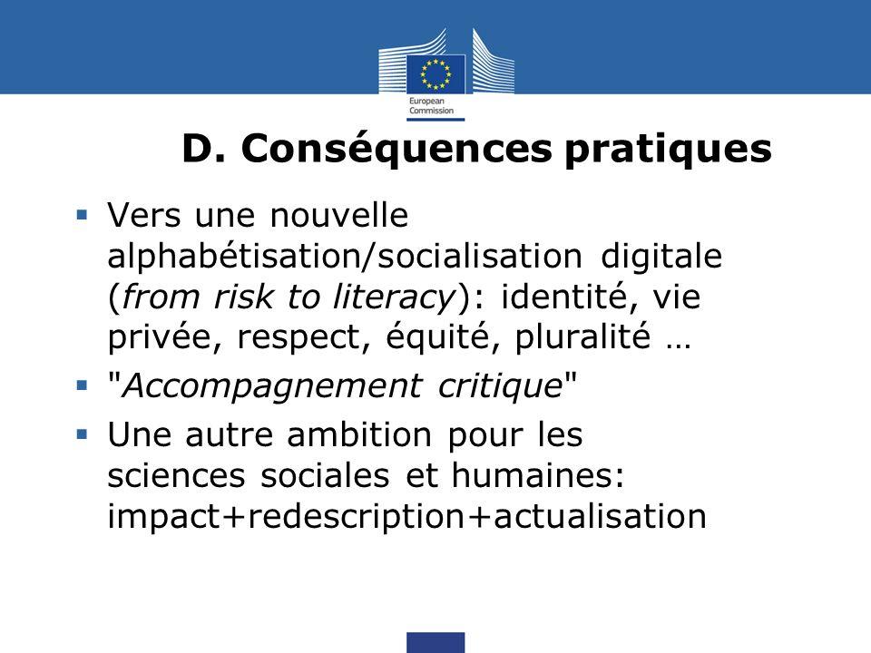 D. Conséquences pratiques Vers une nouvelle alphabétisation/socialisation digitale (from risk to literacy): identité, vie privée, respect, équité, plu