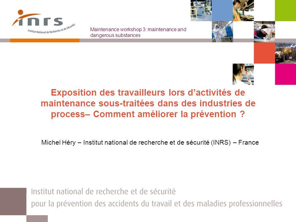 Exposition des travailleurs lors dactivités de maintenance sous- traitées dans des industries de process– Comment améliorer la prévention .
