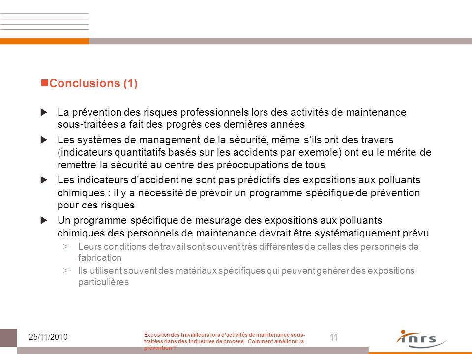 Conclusions (1) La prévention des risques professionnels lors des activités de maintenance sous-traitées a fait des progrès ces dernières années Les s