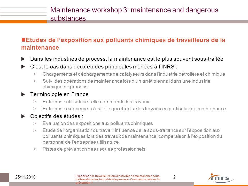 Exposition des travailleurs lors dactivités de maintenance sous- traitées dans des industries de process– Comment améliorer la prévention ? 25/11/2010
