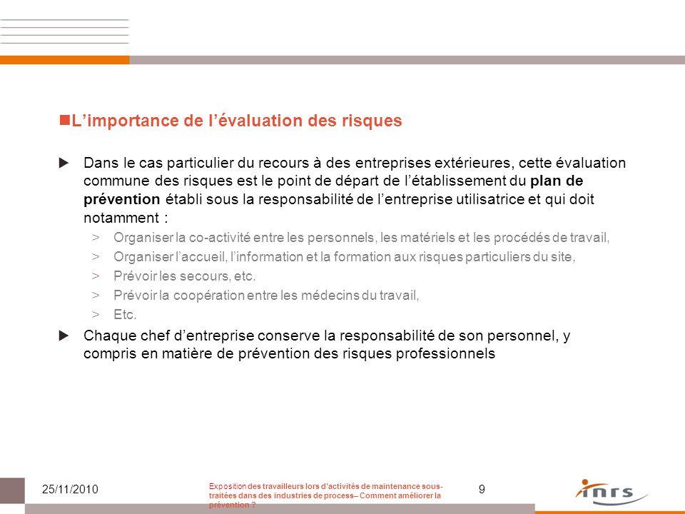Limportance de lévaluation des risques Dans le cas particulier du recours à des entreprises extérieures, cette évaluation commune des risques est le p