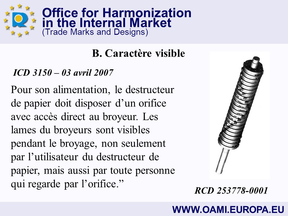 Office for Harmonization in the Internal Market (Trade Marks and Designs) WWW.OAMI.EUROPA.EU B.