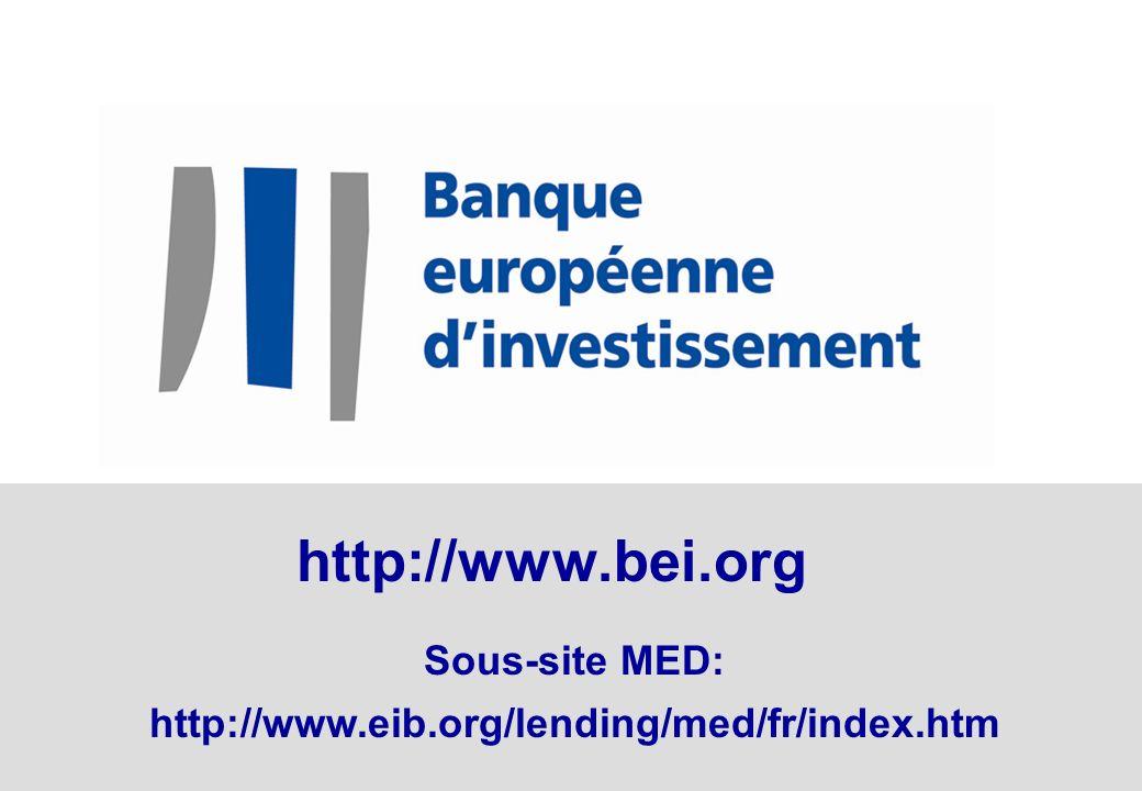 http://www.bei.org Sous-site MED: http://www.eib.org/lending/med/fr/index.htm