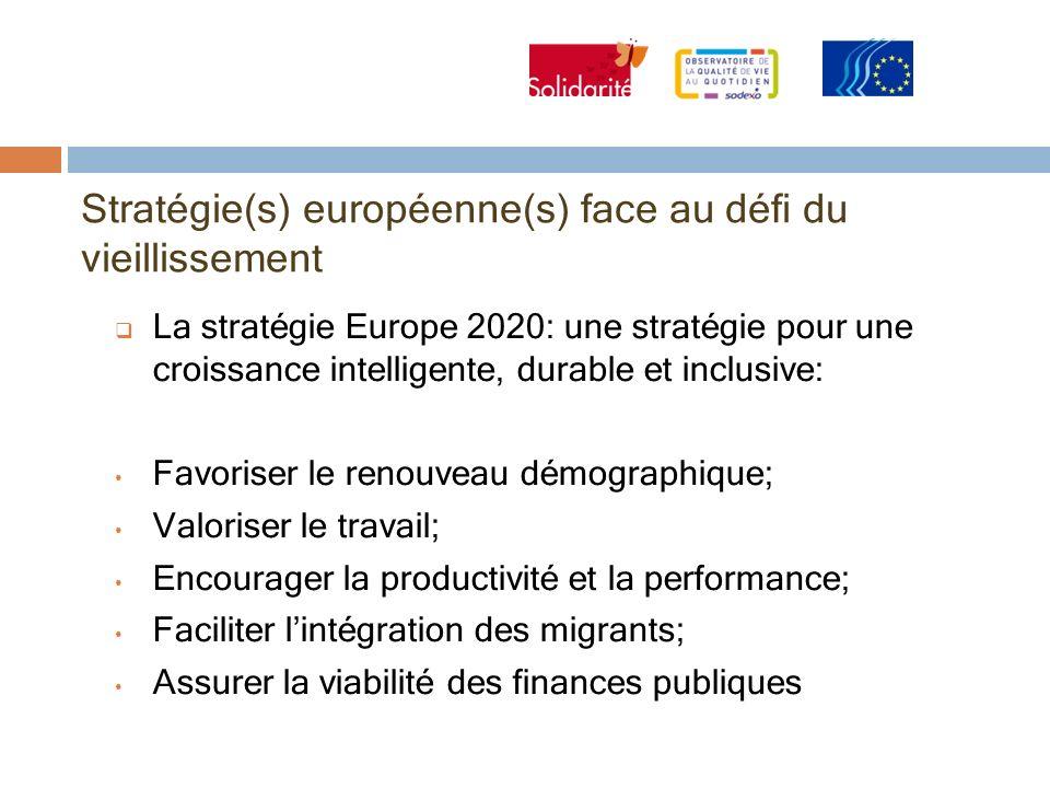 Stratégie(s) européenne(s) face au défi du vieillissement La stratégie Europe 2020: une stratégie pour une croissance intelligente, durable et inclusi