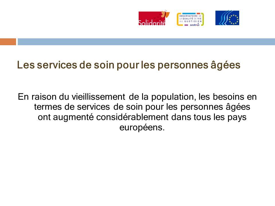 Les services de soin pour les personnes âgées En raison du vieillissement de la population, les besoins en termes de services de soin pour les personn