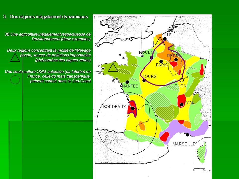 3. Des régions inégalement dynamiques 3B Une agriculture inégalement respectueuse de lenvironnement (deux exemples) Deux régions concentrant la moitié