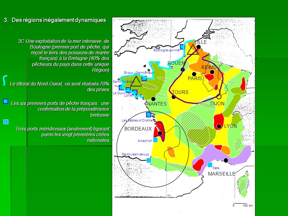 3. Des régions inégalement dynamiques 3C Une exploitation de la mer intensive, de Boulogne (premier port de pêche, qui reçoit le tiers des poissons de