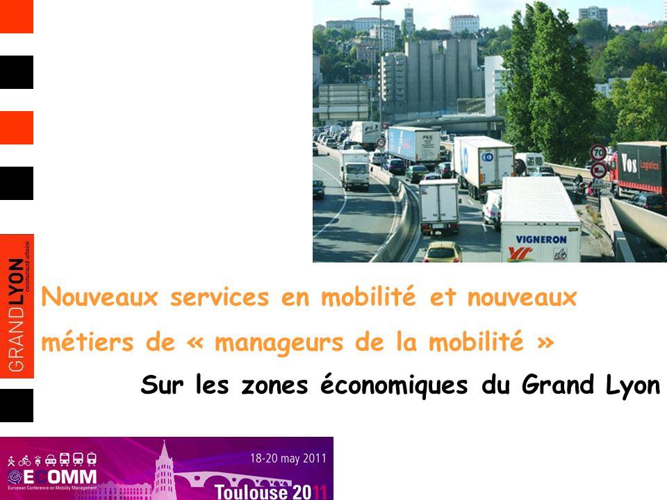 Nouveaux services en mobilité et nouveaux métiers de « manageurs de la mobilité » Sur les zones économiques du Grand Lyon
