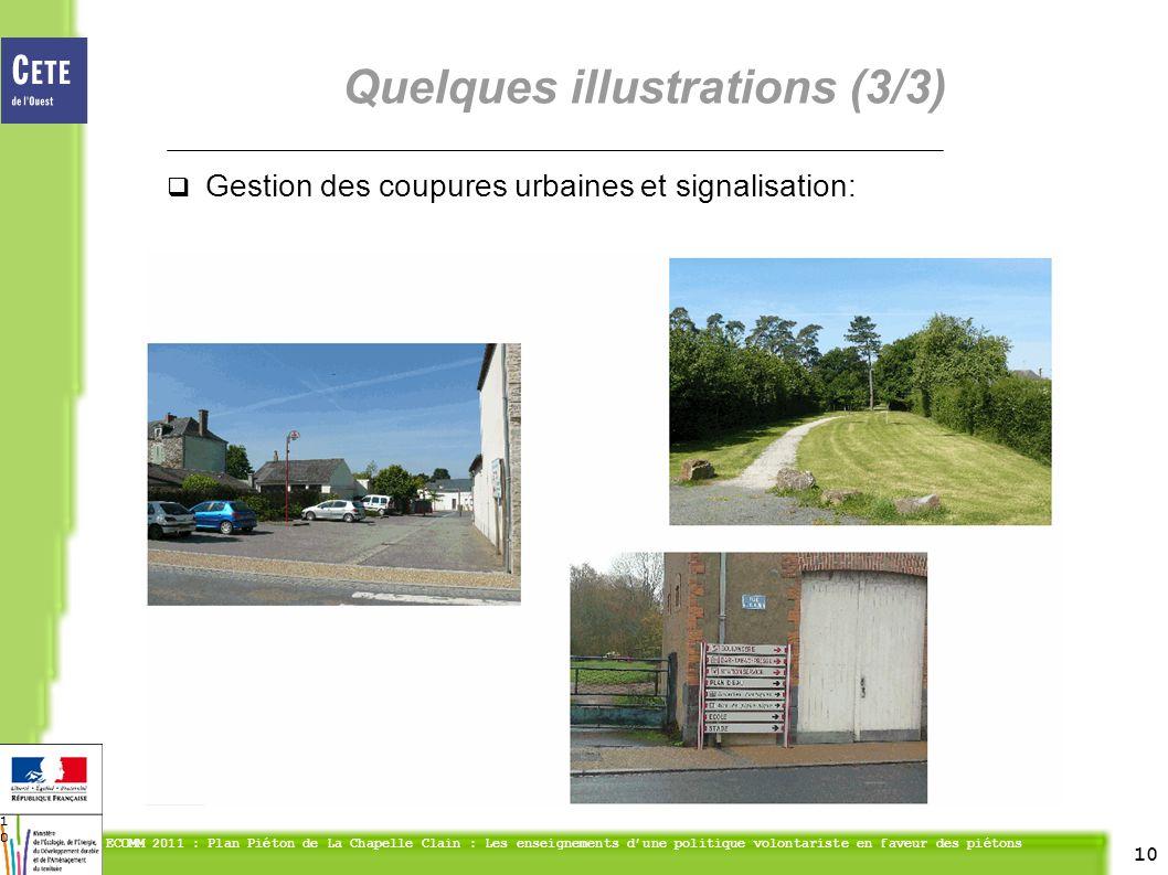 10 ECOMM 2011 : Plan Piéton de La Chapelle Clain : Les enseignements dune politique volontariste en faveur des piétons 10 Gestion des coupures urbaines et signalisation: Quelques illustrations (3/3)