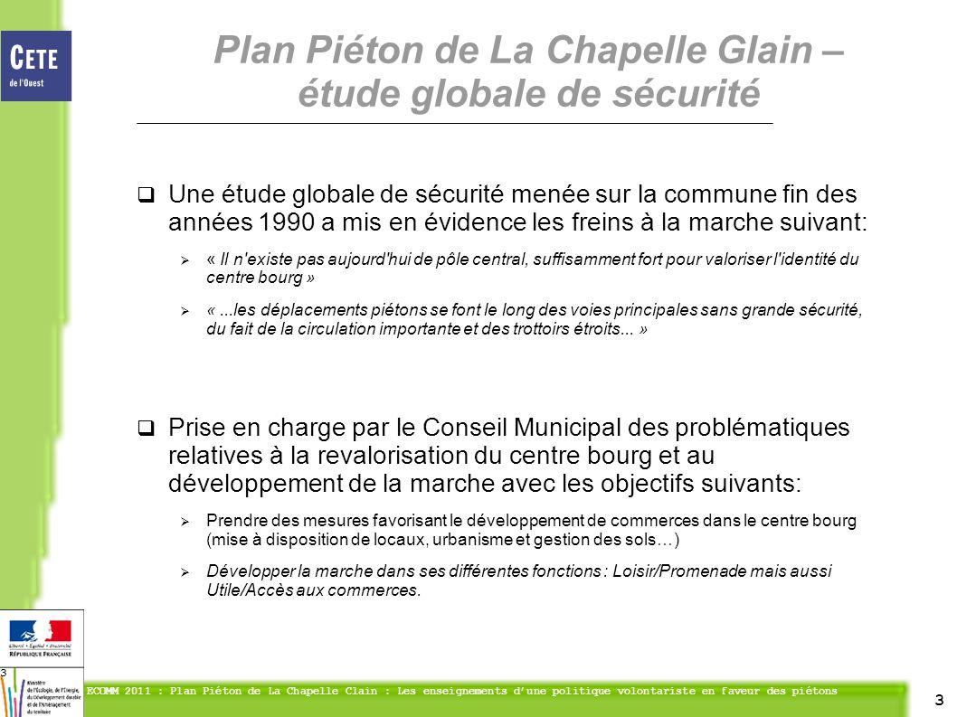 3 ECOMM 2011 : Plan Piéton de La Chapelle Clain : Les enseignements dune politique volontariste en faveur des piétons 3 Une étude globale de sécurité