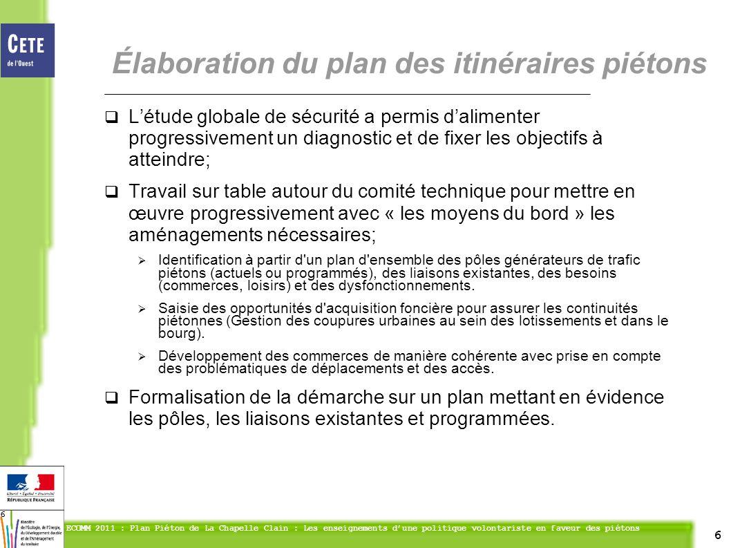 6 ECOMM 2011 : Plan Piéton de La Chapelle Clain : Les enseignements dune politique volontariste en faveur des piétons 6 Létude globale de sécurité a p