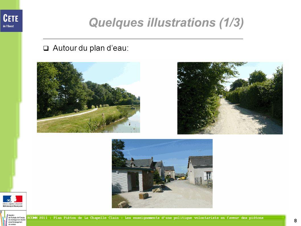 8 ECOMM 2011 : Plan Piéton de La Chapelle Clain : Les enseignements dune politique volontariste en faveur des piétons 8 Autour du plan deau: Quelques illustrations (1/3)