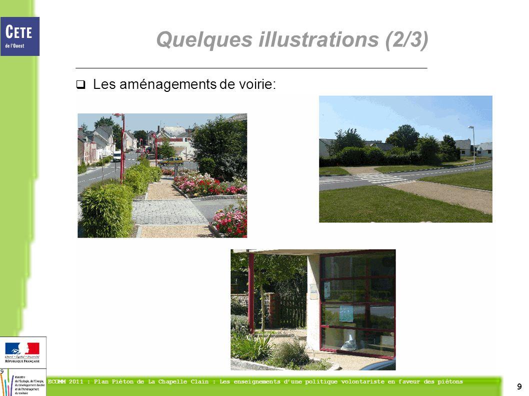 9 ECOMM 2011 : Plan Piéton de La Chapelle Clain : Les enseignements dune politique volontariste en faveur des piétons 9 Les aménagements de voirie: Quelques illustrations (2/3)