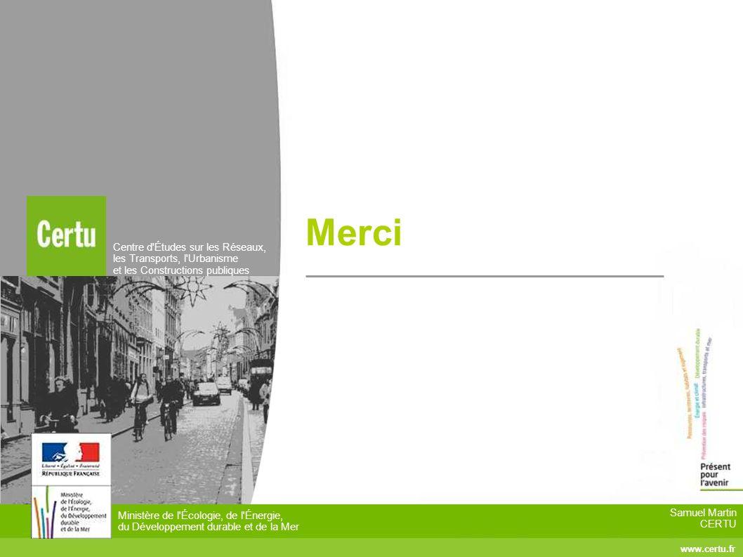 www.certu.fr Samuel Martin CERTU Centre d'Études sur les Réseaux, les Transports, l'Urbanisme et les Constructions publiques Ministère de l'Écologie,