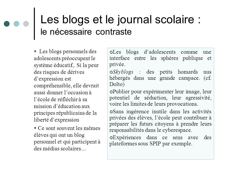 Les blogs et le journal scolaire : le nécessaire contraste Les blogs personnels des adolescents préoccupent le système éducatif,.