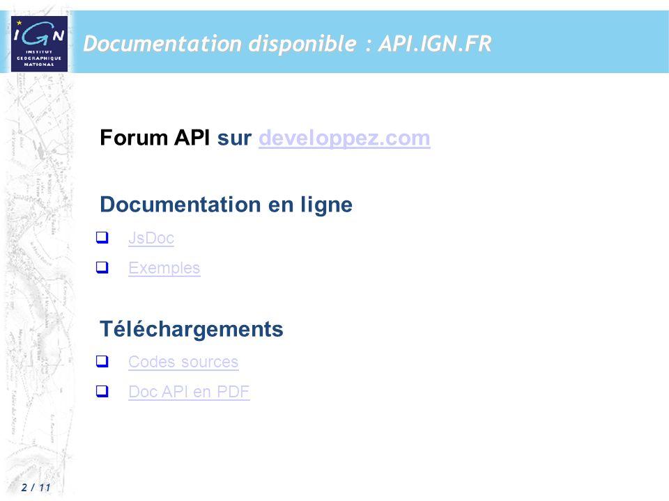 2 / 11 Forum API sur developpez.comdeveloppez.com Documentation en ligne JsDoc Exemples Téléchargements Codes sources Doc API en PDF Documentation disponible : API.IGN.FR
