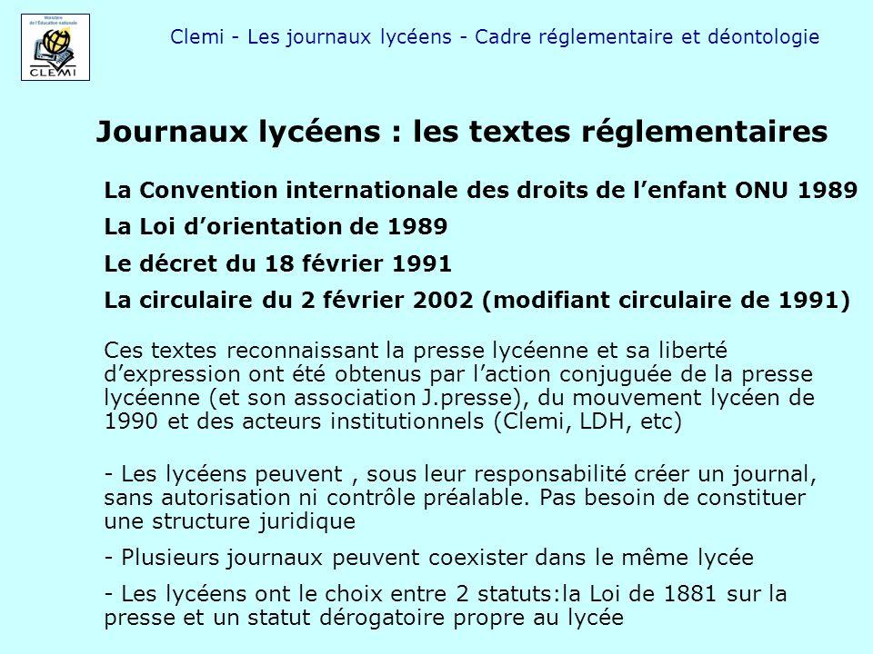 Clemi - Les journaux lycéens - Cadre réglementaire et déontologie Journaux lycéens : les textes réglementaires La Convention internationale des droits