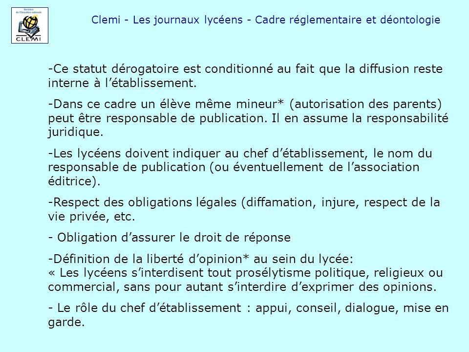 Clemi - Les journaux lycéens - Cadre réglementaire et déontologie -Ce statut dérogatoire est conditionné au fait que la diffusion reste interne à léta