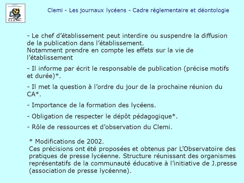 Clemi - Les journaux lycéens - Cadre réglementaire et déontologie - Le chef détablissement peut interdire ou suspendre la diffusion de la publication