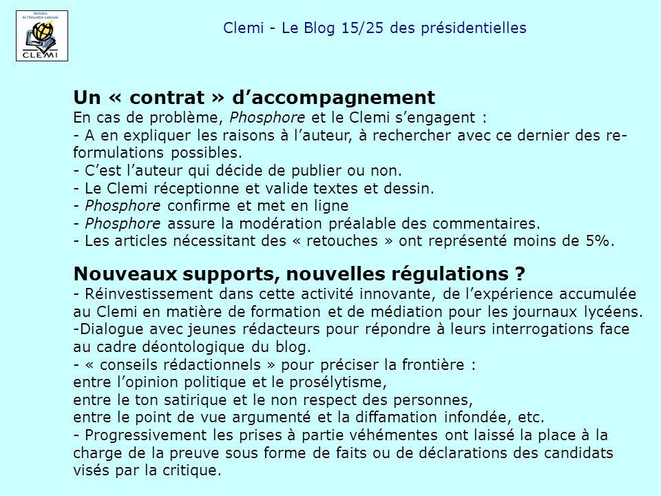 Clemi - Le Blog 15/25 des présidentielles Un « contrat » daccompagnement En cas de problème, Phosphore et le Clemi sengagent : - A en expliquer les raisons à lauteur, à rechercher avec ce dernier des re- formulations possibles.
