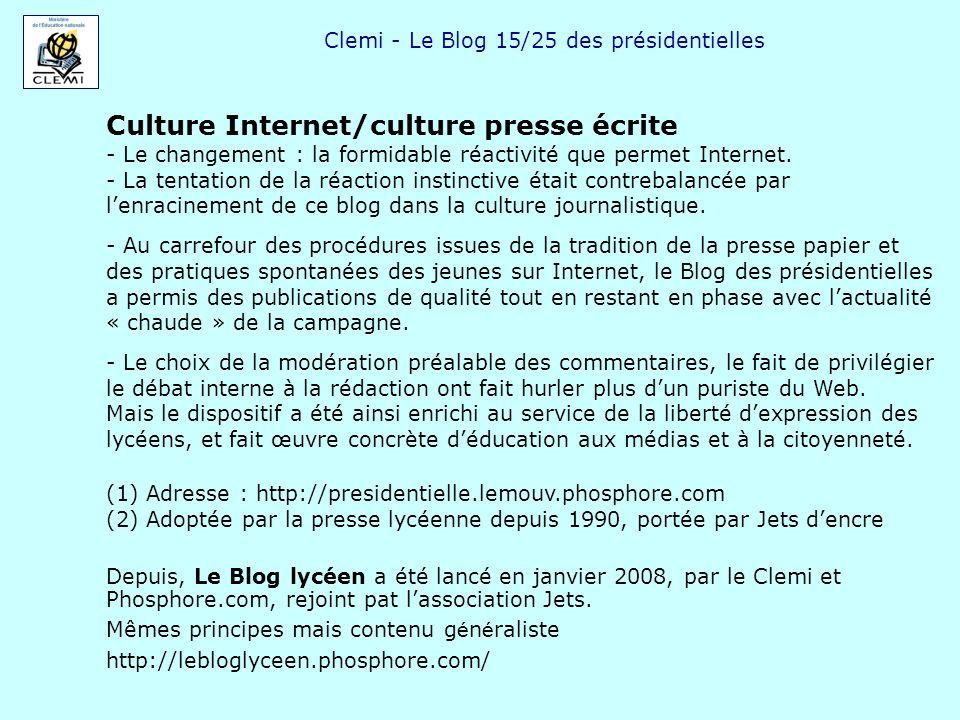 Clemi - Le Blog 15/25 des présidentielles Culture Internet/culture presse écrite - Le changement : la formidable réactivité que permet Internet. - La