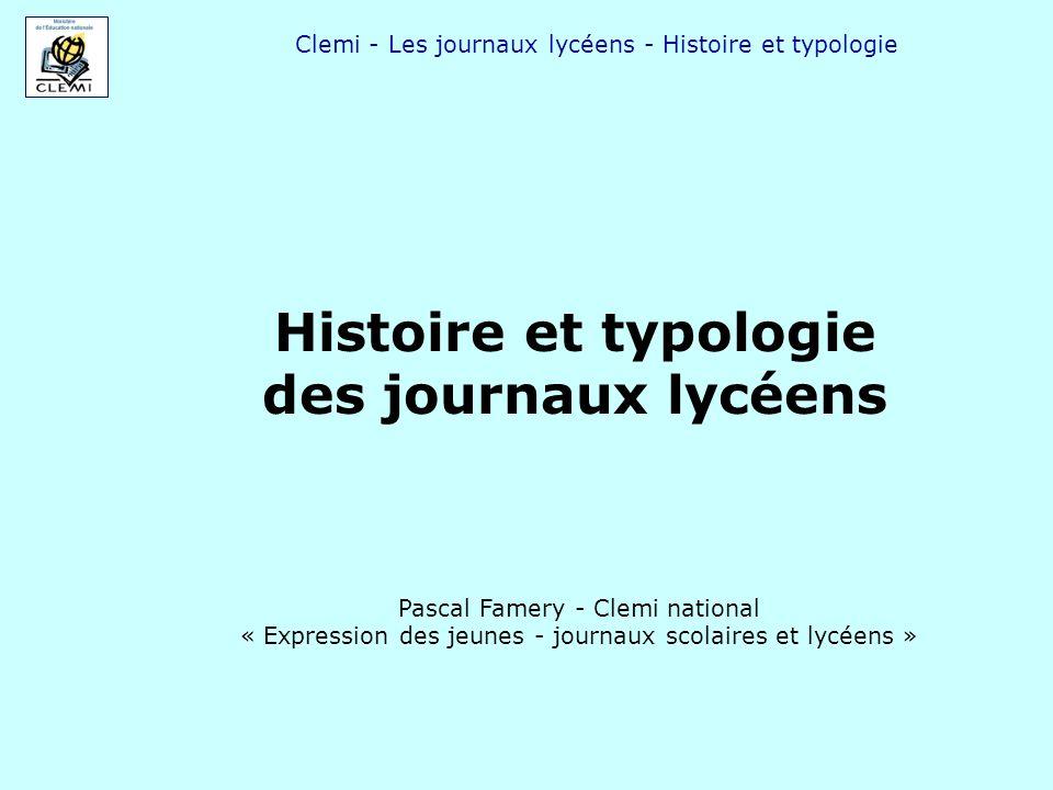 Clemi - Les journaux lycéens - Histoire et typologie Histoire et typologie des journaux lycéens Pascal Famery - Clemi national « Expression des jeunes