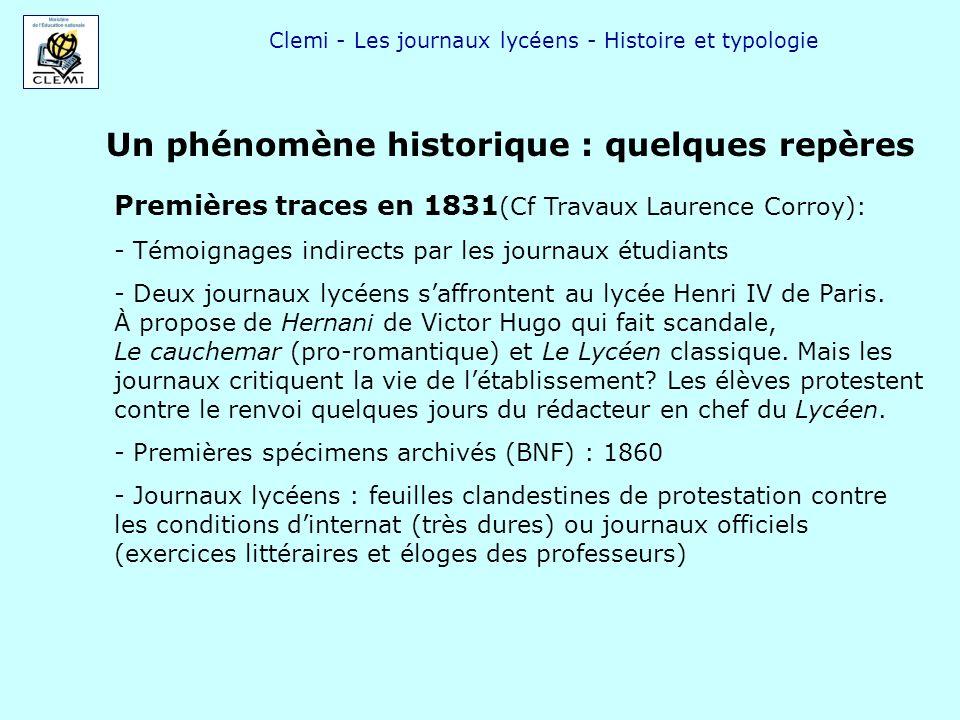 Clemi - Les journaux lycéens - Histoire et typologie Un phénomène historique : quelques repères Premières traces en 1831 (Cf Travaux Laurence Corroy):