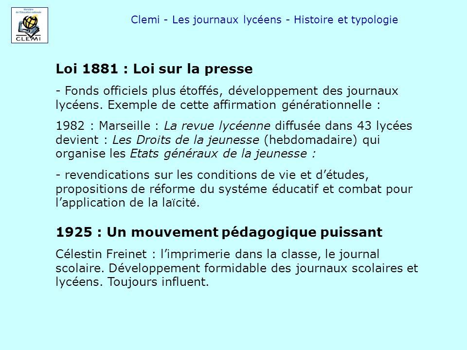 Clemi - Les journaux lycéens - Histoire et typologie 1925 : Un mouvement pédagogique puissant Célestin Freinet : limprimerie dans la classe, le journa