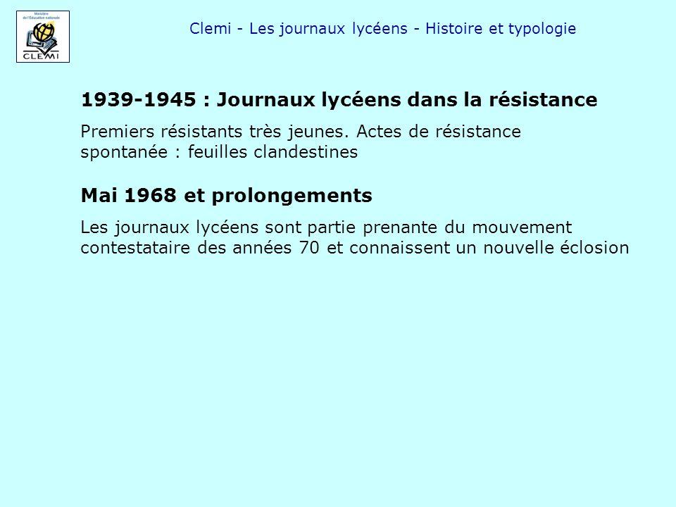 Clemi - Les journaux lycéens - Histoire et typologie 1939-1945 : Journaux lycéens dans la résistance Premiers résistants très jeunes. Actes de résista