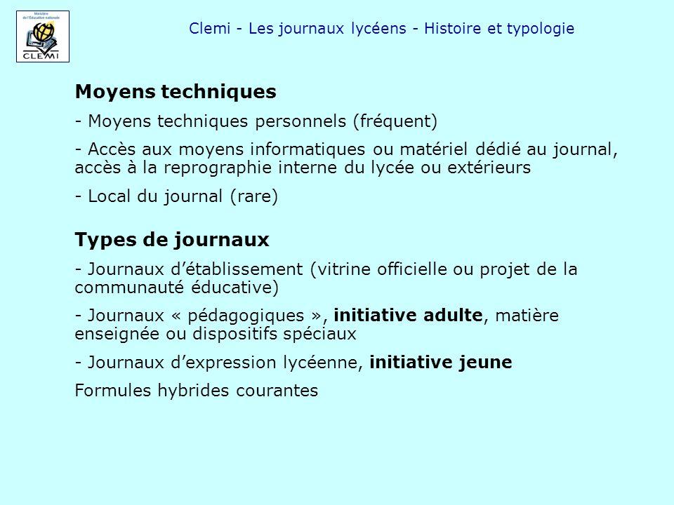 Clemi - Les journaux lycéens - Histoire et typologie Moyens techniques - Moyens techniques personnels (fréquent) - Accès aux moyens informatiques ou m
