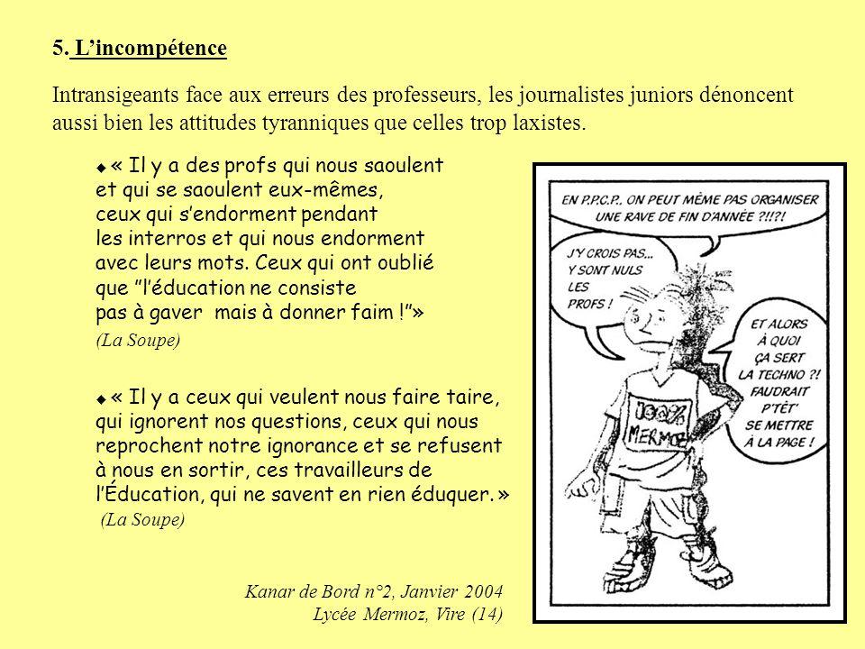 4. Des conflits de personnes Rarement, mais de façon spectaculaire, les journalistes juniors expriment de lantipathie envers certains enseignants. « I