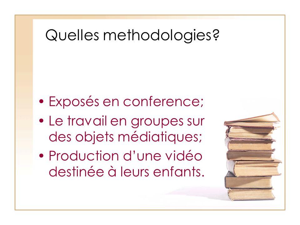 Quelles methodologies? Exposés en conference; Le travail en groupes sur des objets médiatiques; Production dune vidéo destinée à leurs enfants.