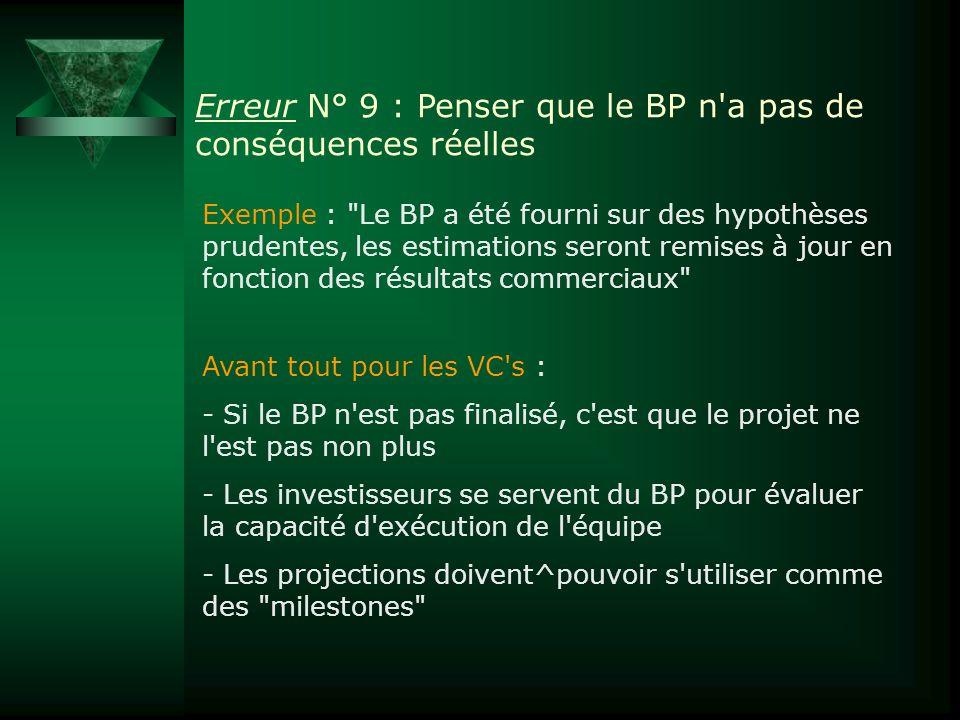 Erreur N° 9 : Penser que le BP n'a pas de conséquences réelles Exemple :
