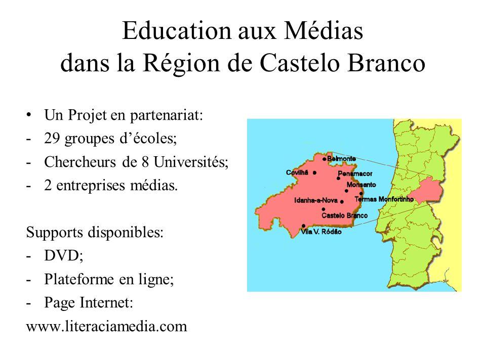 Education aux Médias dans la Région de Castelo Branco Un Projet en partenariat: -29 groupes décoles; -Chercheurs de 8 Universités; -2 entreprises médias.