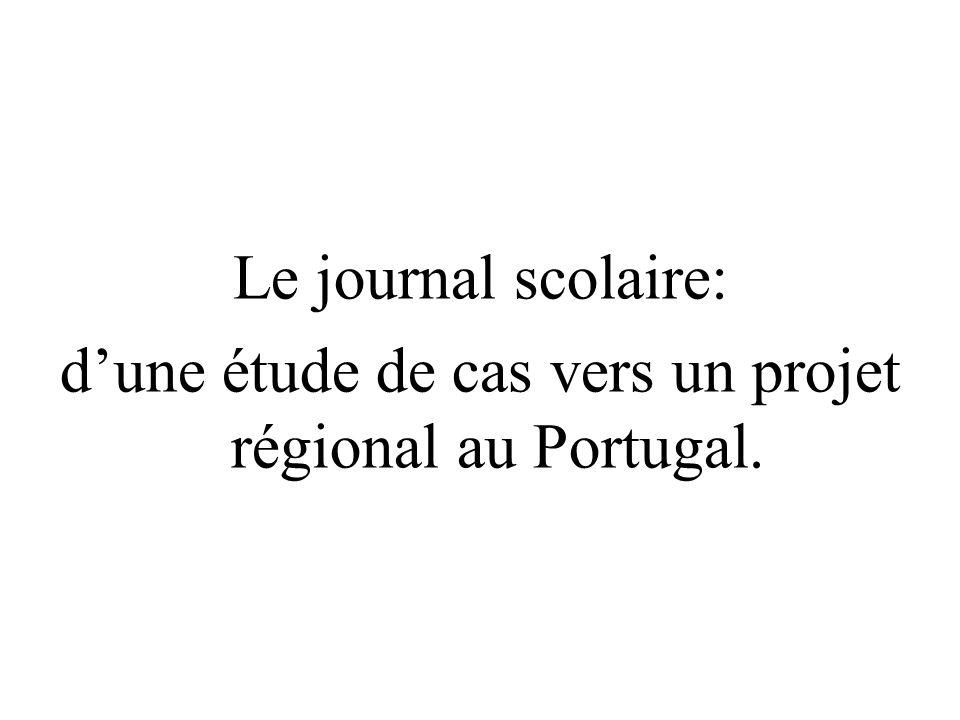 Le journal scolaire: dune étude de cas vers un projet régional au Portugal.