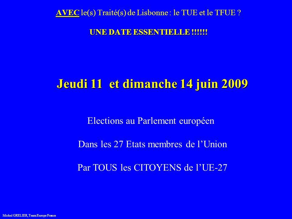 AVEC UNE DATE ESSENTIELLE !!!!!. AVEC le(s) Traité(s) de Lisbonne : le TUE et le TFUE .